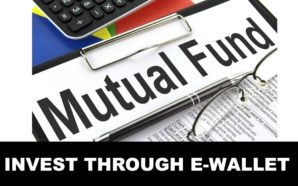 Now, you can use e-wallets to invest in mutual funds
